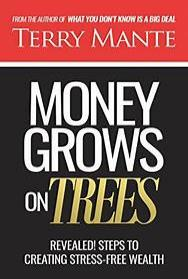 terry mante's money grows on trees book